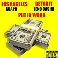 Put in Work — Guapo, Jeno Cashh