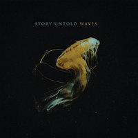 Waves — Story Untold