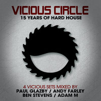 Vicious Circle: 15 Years Of Hard House - Mixed by Paul Glazby — Paul Glazby