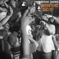 Won't He Do It — Canton Jones feat. Free Life