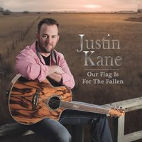 Our Flag is for the Fallen — Justin Kane