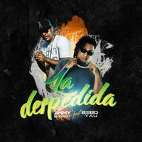 La Despedida Remix — Jimmy Bad Boy, Bebo Yau