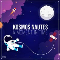 A Moment in Time — Kosmos Nautes