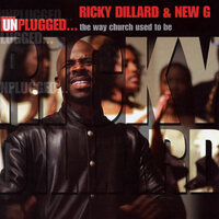Unplugged... The Way Church Used To Be — Ricky Dillard & New G