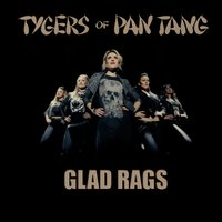 Glad Rags — Tygers Of Pan Tang