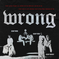 Wrong — A$AP Mob