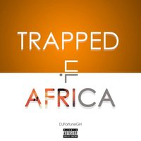 Trapped in Africa — DJ Fortune