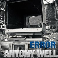 Error — Antony Well