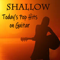 Shallow: Today's Pop Hits on Guitar — The O'Neill Brothers Group, Instrumental Pop Players