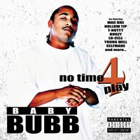 No Time 4 Play — Bugzy, Mac Dre, T-Nutty, Hollow Tip, Young Will, Baby Bubb