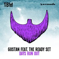 Days Run Out — The Ready Set, Gostan