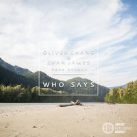 Who Says - Single — Oliver Chang, Evan James feat. Park Avenue
