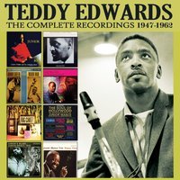 The Complete Recordings: 1947 - 1962 — Teddy Edwards
