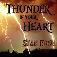 Thunder in Your Heart — Stan Bush