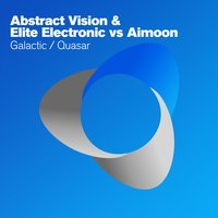 Galactic / Quasar — Abstract Vision, Elite Electronic, Aimoon