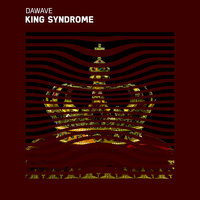 King Syndrome — DaWave