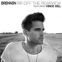Rip Off the Rearview — Vince Gill, Brennin
