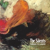 Things To Learn — The Silents