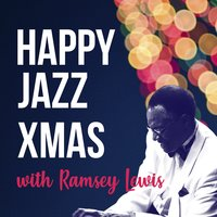 Happy Jazz Xmas with Ramsey Lewis — Ramsey Lewis