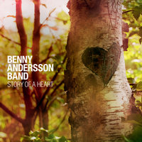 Story Of A Heart — Benny Andersson Band