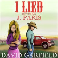 I Lied — David Garfield, J. Paris