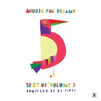 Music for Dreams: Best of, Vol. 5 (Compiled by DJ Pippi) — DJ Pippi