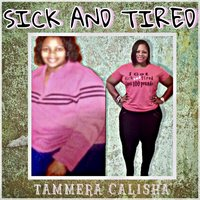 Sick and Tired — Tammera Calisha