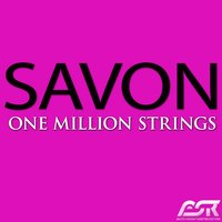 One Million Strings — Savon