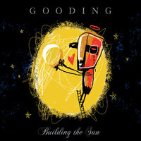 Building the Sun — Gooding