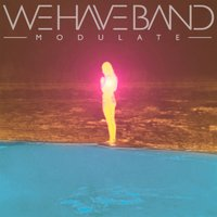 Modulate — We Have Band