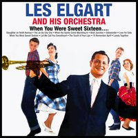 When You Were Sweet Sixteen — Les Elgart And His Orchestra