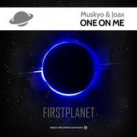 One on Me — Muskyo, Joax