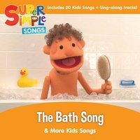 The Bath Song & More Kids Songs — Super Simple Songs