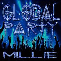 Global Party — Millie