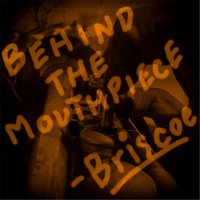 Behind the Mouthpiece — Briscoe