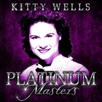 Platinum Masters — Kitty Wells