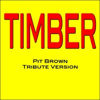 Timber — Pit Brown