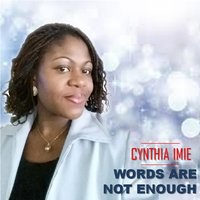 Words Are Not Enough — Cynthia Imie