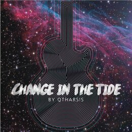 Change in the Tide — Qtharsis