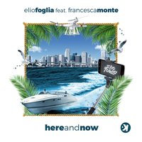 Here and Now — Elio Foglia, Francesca Monte