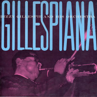 Gillespiana — Dizzy Gillespie and His Orchestra feat. Lalo Schifrin, Lalo Schifrin, Dizzy Gillespie and His Orchestra
