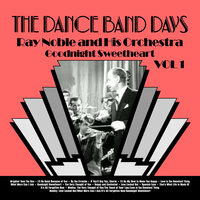Goodnight Sweetheart: The Very Best of Ray Noble — Ray Noble and His Orchestra