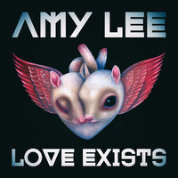 Love Exists — Amy Lee