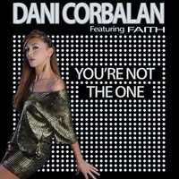 You're Not the One — Dani Corbalan feat. Faith