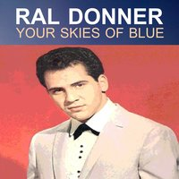 Yours Skies Of Blue — Ral Donner