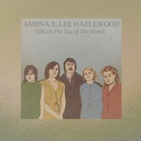 Hilli (At the Top of the World) — Amiina, Lee Hazlewood