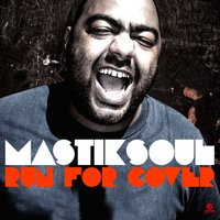 Run for Cover — Mastiksoul