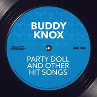 Party Doll and other Hit Songs — Buddy Knox