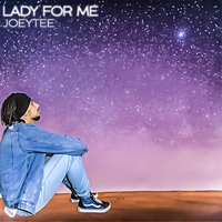 Lady for Me — Joeytee
