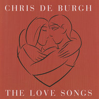 The Love Songs — Chris De Burgh